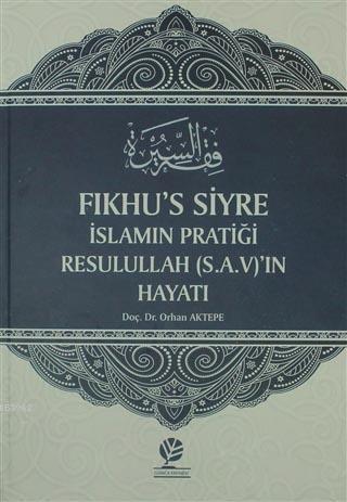 Fıkhu's Siyre İslamın Pratiği Resullah (S.A.V)'ın Hayatı