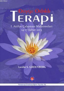 Duygu Odaklı Terapi; 1. Atölye Çalışması Malzemeleri 14-17 2013