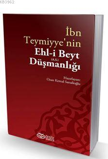 İbn Teymiyye'nin Ehl-i Beyt (a.s.) Düşmanlığı