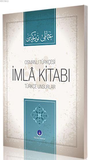 Osmanlıca İmla Kitabı Türkçe Unsurlar