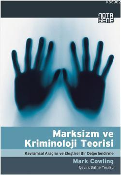 Marksizm ve Kriminoloji Teorisi; Kavramsal Araçlar ve Eleştirel Bir Değerlendirme