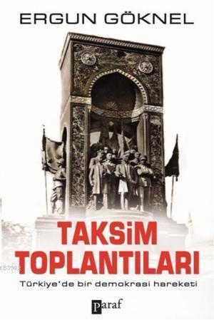 Taksim Toplantıları; Türkiye'de Bir Demokrasi Hareketi
