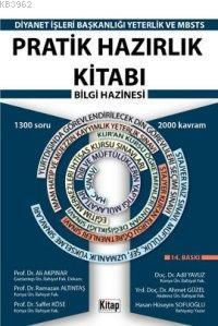 Pratik Hazırlık Kitabı Bilgi Hazinesi - MBSTS Yeterlik Sınavı; 2012 DİB Sınavlarına Hazırlık)