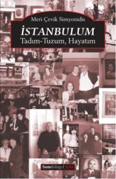 İstanbulum; Tadım-Tuzum, Hayatım