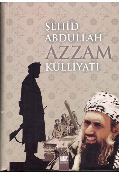 Şehid Abdullah Azzam Külliyatı