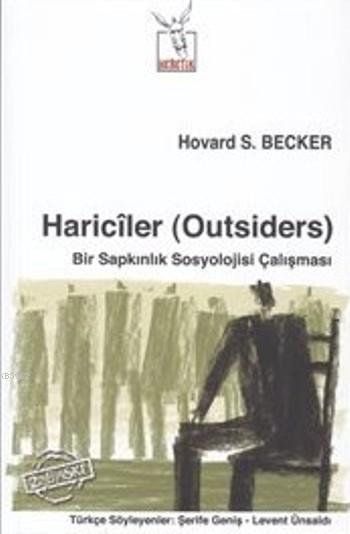 Hariciler (Outsiders); Bir Sapkınlık Sosyolojisi Çalışması