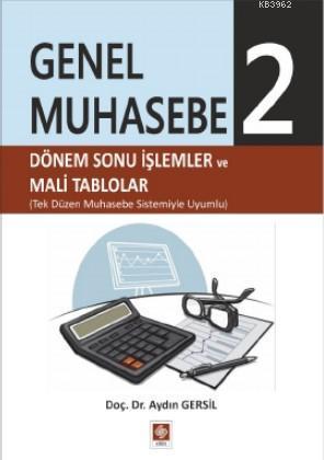 Genel Muhasebe 2; Dönem Sonu İşlemler ve Mali Tablolar