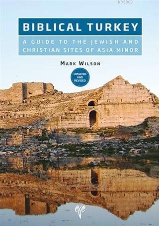 Biblical Turkey; A Guide to the Jewish and Christian Sites of Asia Minor
