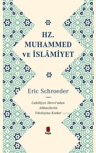 Hz. Muhammed ve İslamiyet; Cahiliye Devri'nden Abbasilerin Yıkılışına Kadar