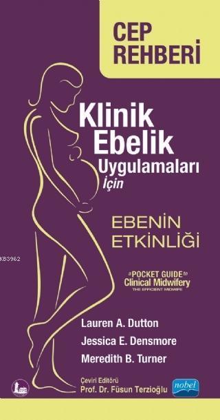 Klinik Ebelik Uygulamaları İçin Ebenin Etkinliği; A Pocket Guide to Clinical Midwifery: The Efficient Midwife