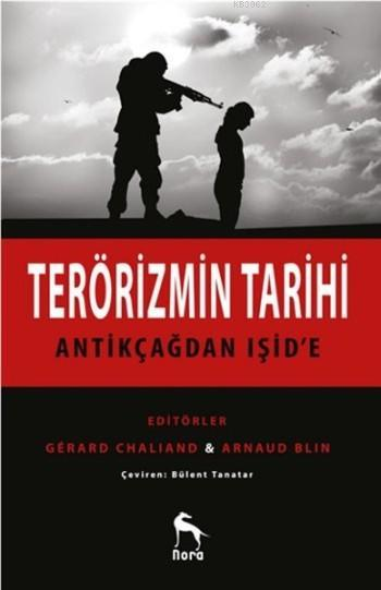 Terörizmin Tarihi; Antikçağdan Işid'e