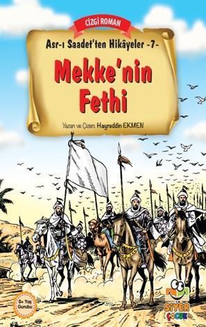 Mekke'nin Fethi; Asr-ı Saadet'ten Hikayeler 7
