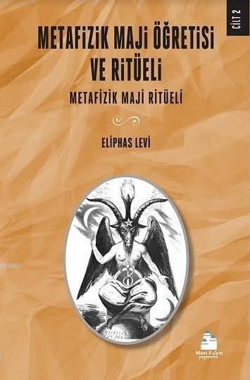 Metafizik Maji Öğretisi ve Ritüeli (Cilt 2); Metafizik Maji Ritüeli