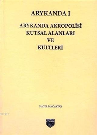 Arykanda 1 - Arykanda Akropolisi Kutsal Alanları ve Kültleri