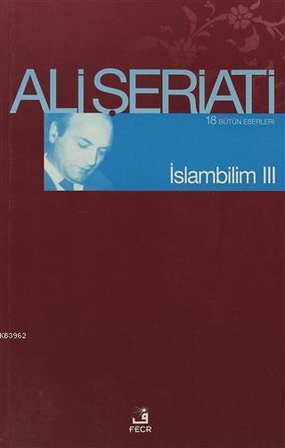 İslam Bilim - 3; Bütün Eserleri 18