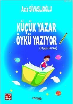 Küçük Yazar Öykü Yazıyor