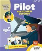 Pilot Bulutların Üstünde - Pilot Olmak İstiyorum!; Öykülerle Meslek Alanları Eğitimi