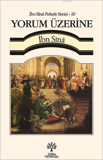 Yorum Üzerine - İbn Sînâ Felsefe Serisi 10