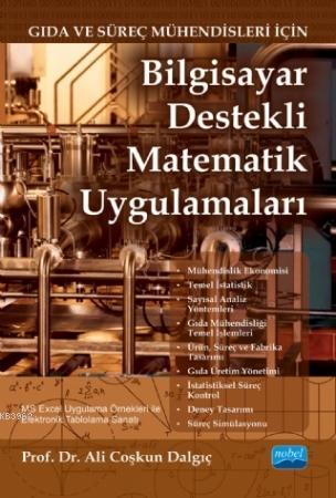 Bilgisayar Destekli Matematik Uygulamaları; Gıda ve Süreç Mühendisleri İçin