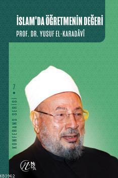 İslam'da Öğretmenin Değeri; Konferans Serisi - 7
