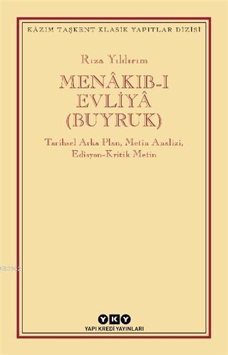 Menakıb-ı Evliya (Buyruk); Tarihsel Arka Plan, Metin Analizi, Edisyon - Kritik Metin