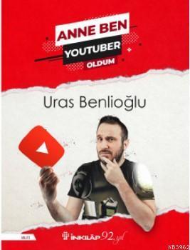 Anne Ben Youtuber Oldum
