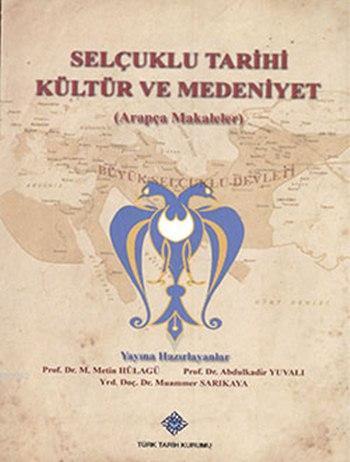 Selçuklu Tarihi Kültür ve Medeniyet (Arapça Makaleler)