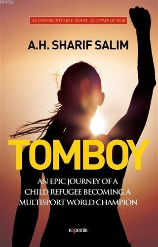 Tomboy; An Epic Journey Of a Child Refugee Becoming a Multisport World Champion
