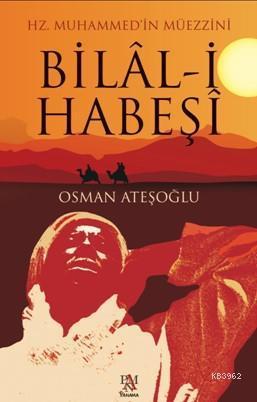Bilal-i Habeşi; Hz. Muhammed'in Müezzini