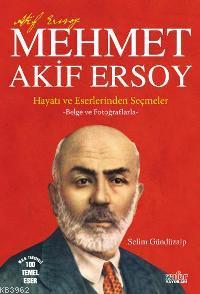 Mehmet Akif Ersoy - Hayatı ve Eserlerinden Seçmeler