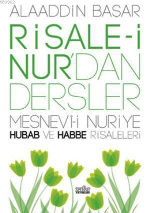 Risale-i Nur'dan Dersler Hubab ve Habbe