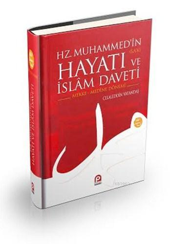 Hz. Muhammed'in Hayatı ve İslâm Daveti (2 Cilt); Mekke - Medine Dönemi