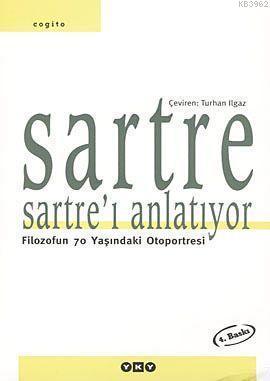 Sartre Sartre'ı Anlatıyor; Filozofun 70 Yaşındaki Otoportresi