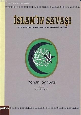 İslam'ın Savaşı Bir Hıristiyan Toplu kıyımın Öyküsü