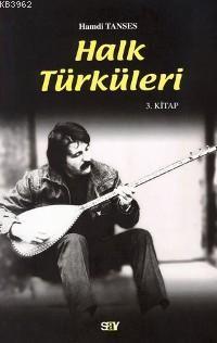 Halk Türküleri; 3. Kitap