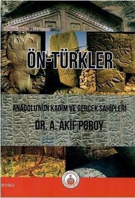 Ön-Türkler; Anadolu'nun Kadim ve Gerçek Sahipleri