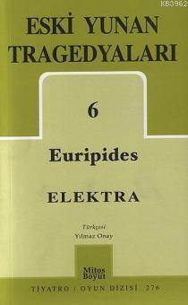 Eski Yunan Tragedyaları 6; Elektra