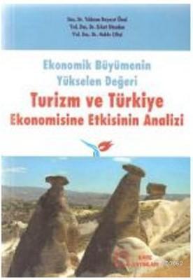 Ekonomik Büyümenin Yükselen Değeri Turizm ve Türkiye Ekonomisine Etkisinin Analizi