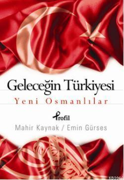 Geleceğin Türkiyesi; Yeni Osmanlılar