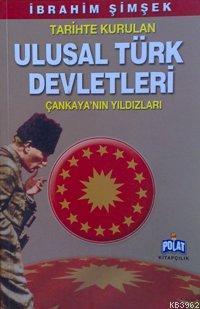 Tarihte Kurulan Ulusal Türk Devletleri; Çankaya'nın Yıldızları